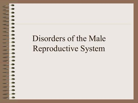 Disorders of the Male Reproductive System Sterility when a person is unable to reproduce both males and females may be sterile Some males are unable.