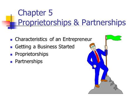 Chapter 5 Proprietorships & Partnerships