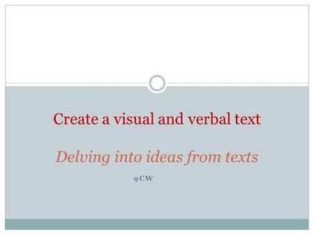 Create a visual and verbal text Delving into ideas from texts