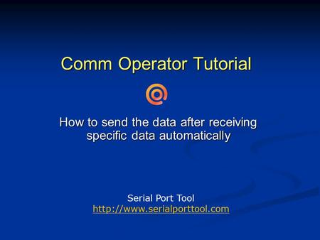 Comm Operator Tutorial How to send the data after receiving specific data automatically Serial Port Tool