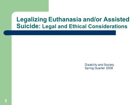 risks connected with legalizing assisted suicide Assisted suicide: a disability perspective position paper assisted suicide: a disability perspective legalizing assisted suicide seems to risk its likely use.