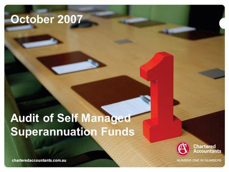 Charteredaccountants.com.au October 2007 Audit of Self Managed Superannuation Funds.