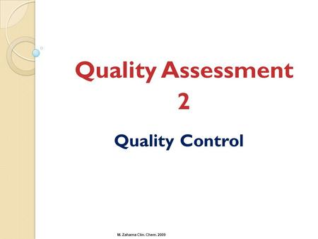 Quality Assessment 2 Quality Control.