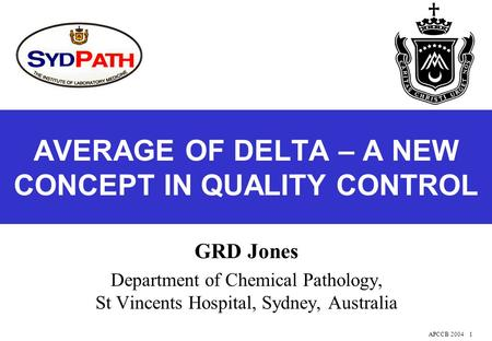 APCCB 20041 AVERAGE OF DELTA – A NEW CONCEPT IN QUALITY CONTROL GRD Jones Department of Chemical Pathology, St Vincents Hospital, Sydney, Australia.