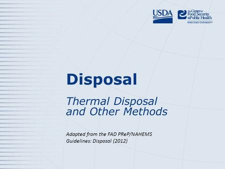 Disposal Thermal Disposal and Other Methods Adapted from the FAD PReP/NAHEMS Guidelines: Disposal (2012)
