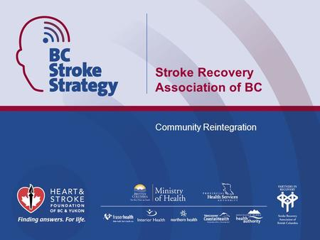 Stroke Recovery Association of BC Community Reintegration.