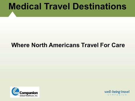 Medical Travel Destinations Where North Americans Travel For Care.