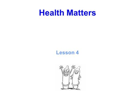 Health Matters Lesson 4. Contraception What's that? It's what we do……. keeping safer…… and not getting pregnant.