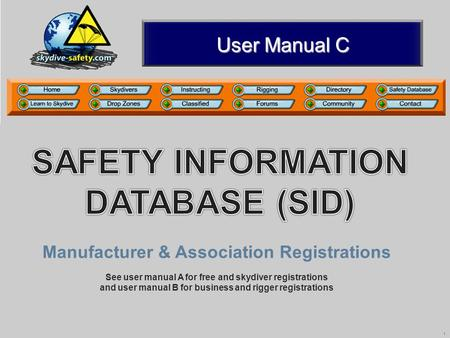 1 User Manual C Manufacturer & Association Registrations See user manual A for free and skydiver registrations and user manual B for business and rigger.