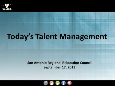 San Antonio Regional Relocation Council September 17, 2013 Today's Talent Management.