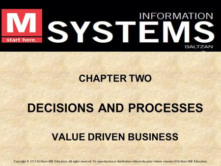 CHAPTER TWO DECISIONS AND PROCESSES VALUE DRIVEN BUSINESS