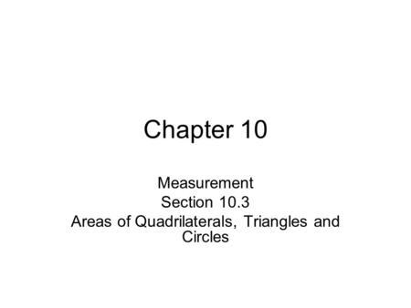 Areas of Quadrilaterals, Triangles and Circles
