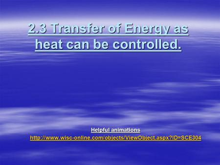 2.3 Transfer of Energy as heat can be controlled.