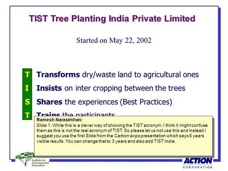 T Transforms dry/waste land to agricultural ones I Insists on inter cropping between the trees S Shares the experiences (Best Practices) T Trains the participants.