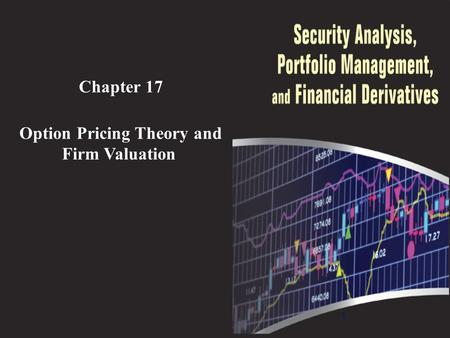 1 Chapter 17 Option Pricing Theory and Firm Valuation.