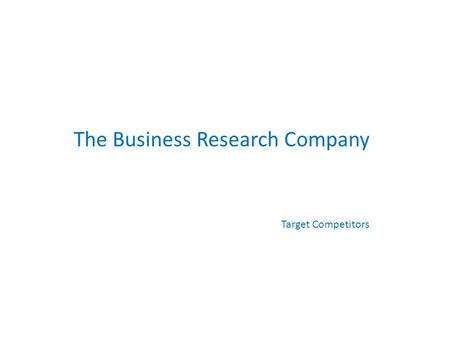 The Business Research Company Target Competitors.