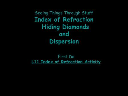 L11 Index of Refraction Activity