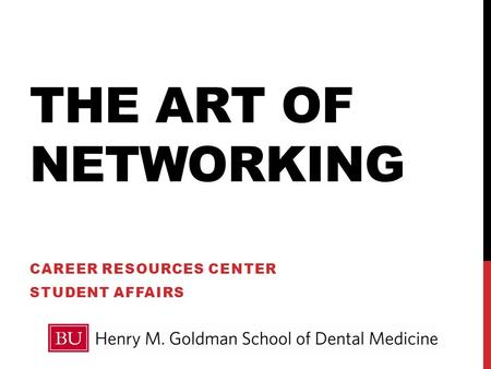 THE ART OF NETWORKING CAREER RESOURCES CENTER STUDENT AFFAIRS.