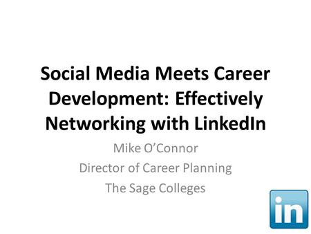 Mike O'Connor Director of Career Planning The Sage Colleges