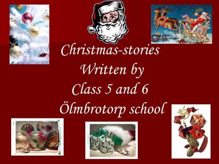 Christmas-stories Written by Class 5 and 6 Ölmbrotorp school.