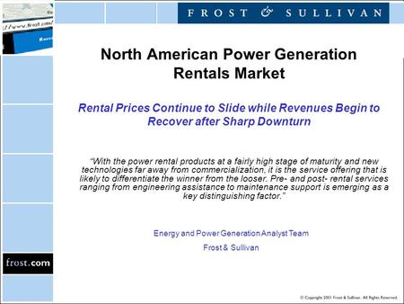 "North American Power Generation Rentals Market Rental Prices Continue to Slide while Revenues Begin to Recover after Sharp Downturn ""With the power rental."