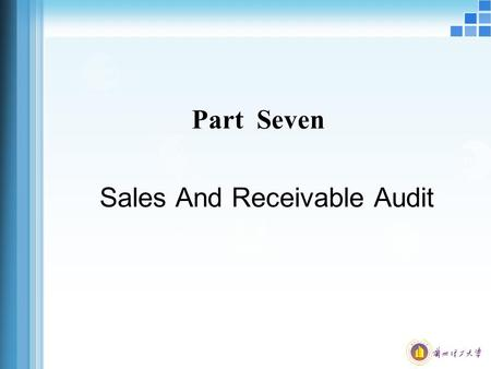 Part Seven Sales And Receivable Audit. Structure of Seminar 1. Control objective and Control procedures 2. Tests of control 3. Substantive tests 4. Trade.