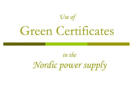 Use of Green Certificates in the Nordic power supply.