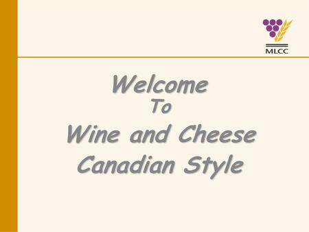 Welcome To Wine and Cheese Canadian Style. Canadian Wine.