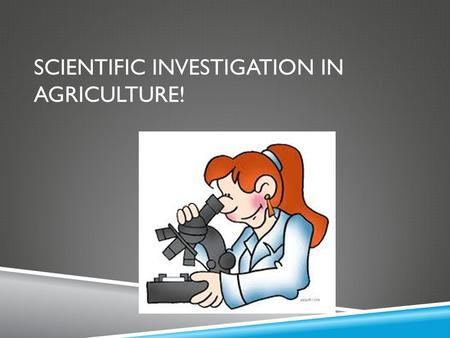SCIENTIFIC INVESTIGATION IN AGRICULTURE!. COMMON CORE/NEXT GENERATION SCIENCE STANDARDS ADDRESSED  CCSS.ELA-Literacy.RH.9-10.3 -Analyze in detail a series.