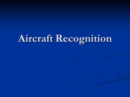 Aircraft Recognition. All the aircraft selected in this unit are in service with the Royal Air Force today. All the aircraft selected in this unit are.