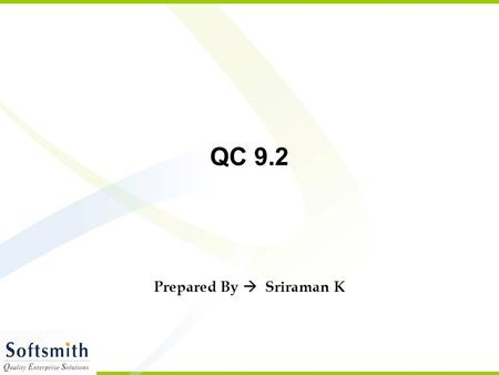 QC 9.2 Prepared By  Sriraman K. 2 Objectives Test Management Tool – What, Why, Benefits etc To make participants aware of Test Process and controlling.