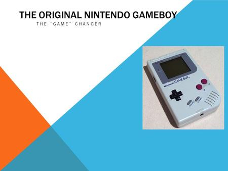 "THE ORIGINAL NINTENDO GAMEBOY THE ""GAME"" CHANGER."