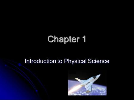 Chapter 1 Introduction to Physical Science. Section 1: Objectives Explain that science involves asking questions. Explain that science involves asking.