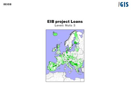 BEI/EIB EIB project Loans Level: Nuts 3. BEI/EIB Loans (m EUR) Project loans approved by EIB CA Level: Nuts 3.
