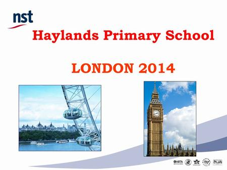 Haylands Primary School LONDON 2014. Today's presentation will cover: Travel arrangements and timings Staffing Accommodation details What to pack Questions.