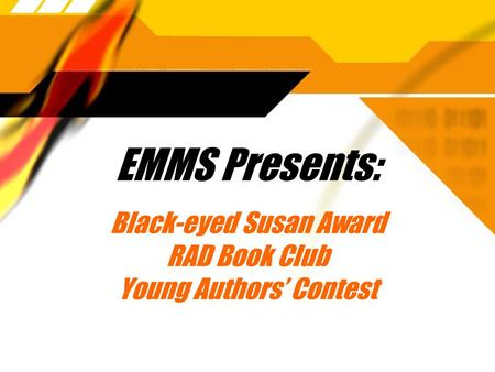 EMMS Presents: Black-eyed Susan Award RAD Book Club Young Authors' Contest.