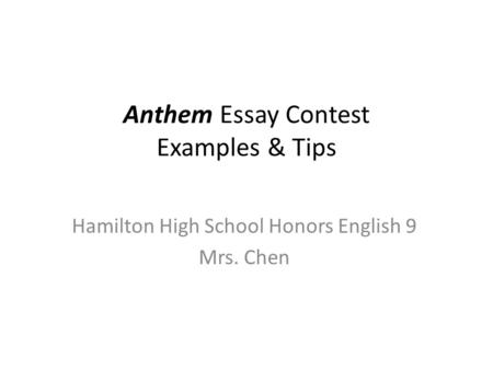anthem warm ups ppt  anthem essay contest examples tips hamilton high school honors english 9 mrs chen