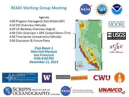 READI Working Group Meeting Agenda 4:00 Program Manager(s) Slot (NASA,NSF) 4:10 SIO Overview (Yehuda) 4:20 UC Berkeley Overview (Ingrid) 4:30 CWU Overview.