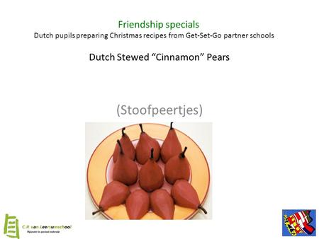 "Dutch Stewed ""Cinnamon"" Pears (Stoofpeertjes) Friendship specials Dutch pupils preparing Christmas recipes from Get-Set-Go partner schools."