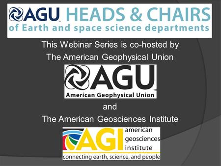 This Webinar Series is co-hosted by The American Geophysical Union and The American Geosciences Institute.