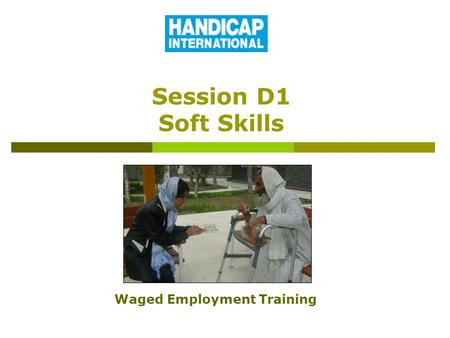 Session D1 Soft Skills Waged Employment Training.