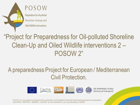 POSOW 2 is a project co-financed by EU under the Civil Protection Financial Instrument developed in cooperation with ISPRA, FEPORTS, REMPEC, AASTMT and.