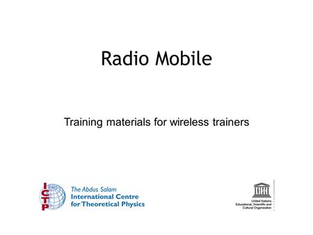 Radio Mobile Training materials for wireless trainers.