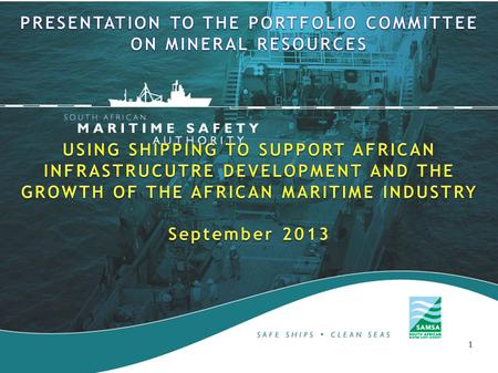 1.  A framework for analysing the geo-economic and strategic nature of South Africa's maritime interests The missing link – shipping and maritime sector.