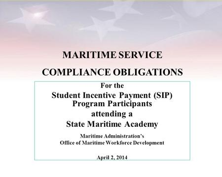 For the Student Incentive Payment (SIP) Program Participants attending a State Maritime Academy Maritime Administration's Office of Maritime Workforce.