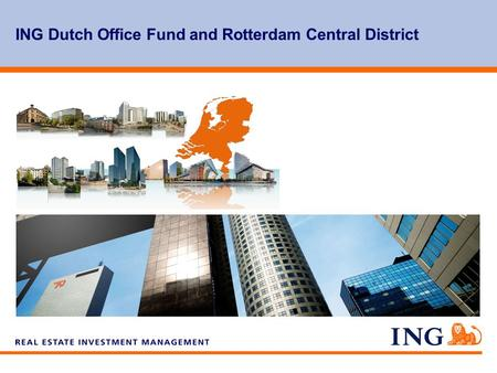 Do not put content on the brand signature area ING Dutch Office Fund and Rotterdam Central District.