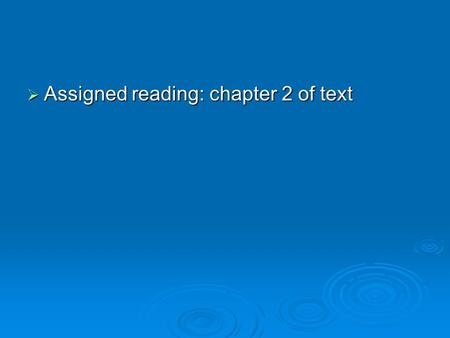  Assigned reading: chapter 2 of text. Natural vs. Supernatural explanations  All societies have or had creation myths that invoke the action of supernatural.