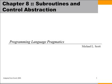 Chapter 8 :: Subroutines and Control Abstraction