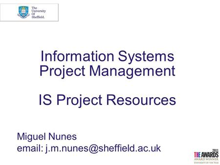 Miguel Nunes   Information Systems Project Management IS Project Resources.