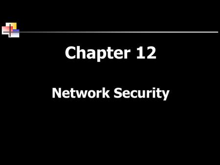 Chapter 12 Network Security. 2  There are many different types of viruses, such as parasitic, boot sector, stealth, polymorphic, and macro.  A Trojan.